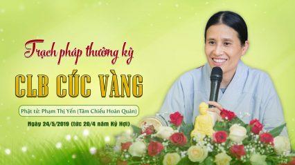 Phật tử Phạm Thị Yến trạch Pháp thường kỳ ngày 20/5/Kỷ Hợi