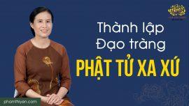Thành lập Đạo tràng ở nước ngoài, niềm mong mỏi của các Phật tử xa quê hương