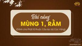 Bài cúng mùng 1, rằm (dành cho Phật tử thuộc Câu lạc bộ Cúc Vàng)