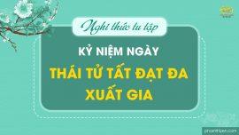 Nghi thức tu tập kỷ niệm ngày Thái tử Tất Đạt Đa xuất gia (Dành cho nhân dân Phật tử ngoài câu lạc bộ Cúc Vàng)