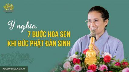 Ý nghĩa 7 bước chân hoa sen trong sự kiện đản sinh của Đức Phật