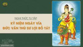 Nghi thức tu tập kỷ niệm ngày vía đức Văn Thù Sư Lợi Bồ Tát