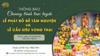 Lễ Phát Bồ Đề Tâm Nguyện và Lễ Cầu Siêu Vong Thai