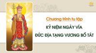 Chương trình tu tập kỷ niệm ngày vía Đức Địa Tạng Vương Bồ Tát