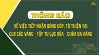 Thông báo về việc tiếp nhận đóng góp, từ thiện tại CLB Cúc Vàng - Tập Tu Lục Hòa - chùa Ba Vàng