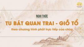 Nghi thức tu Bát quan trai - giỗ Tổ theo chương trình phát trực tiếp của chùa